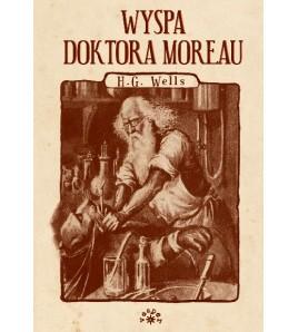 WYSPA DOKTORA MOREAU - Herbert George Wells (oprawa twarda)