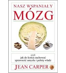 NASZ WSPANIAŁY MÓZG - Jean Carper (oprawa miękka)