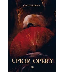 UPIÓR OPERY - Gaston Leroux (oprawa twarda) - Powystawowa