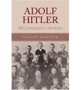 Adolf Hitler. Mój przyjaciel z młodości - Kubizek August (oprawa miękka) - Powystawowa
