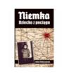Niemka Dziecko z pociągu - Kolbuszewska Daina (oprawa miękka)