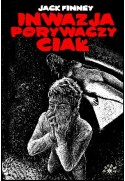 INWAZJA PORYWACZY CIAŁ - Jack Finney (oprawa miękka) - Powystawowa